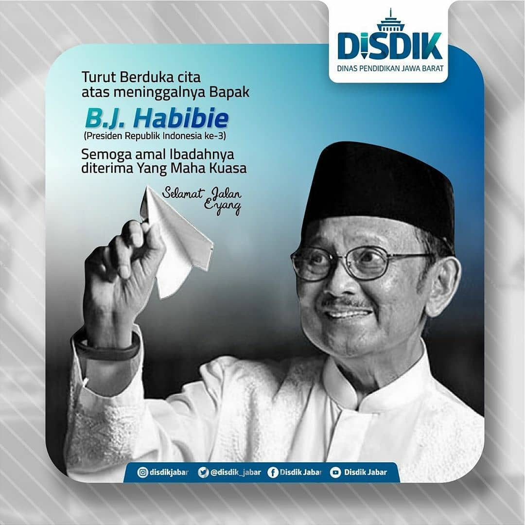 Turut berduka cita atas meninggalnya Bapak B.J. Habibie (Presiden ke-3 Republik Indonesia).